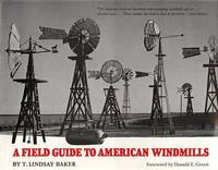 A Field Guide to American Windmills by T.Lindsay Baker