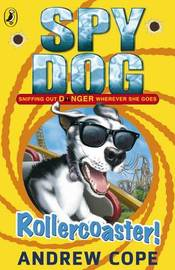 Spy Dog: Rollercoaster! by Andrew Cope