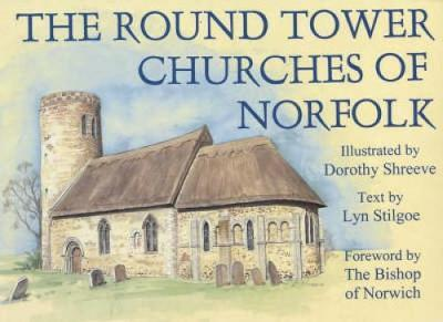 The Round Tower Churches of Norfolk by Lyn Stilgoe image