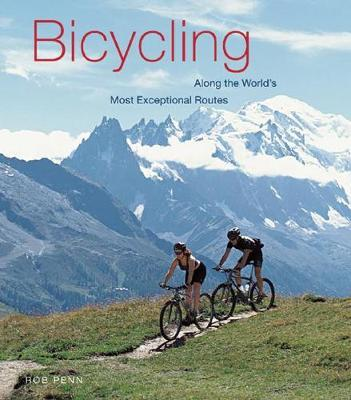 Bicycling Along The World's Most Exceptional Routes by Rob Penn image