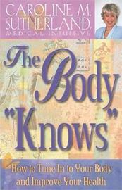 The Body Knows by Caroline Sutherland