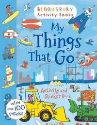 My Things That Go Activity and Sticker Book by * Anonymous