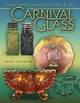 Standard Encylopedia of Carnival Glass by Mike Carwile