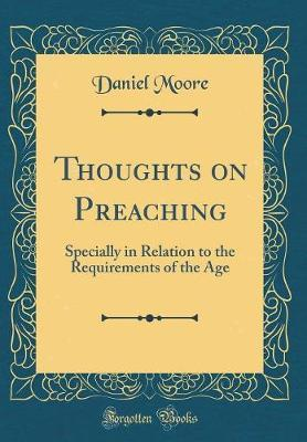Thoughts on Preaching by Daniel Moore