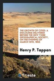 The Growth of Cities by Henry P. Tappan image
