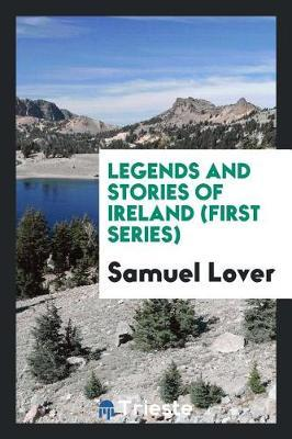Legends and Stories of Ireland (First Series) by Samuel Lover image