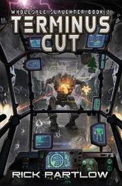 Terminus Cut by Rick Partlow