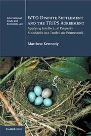WTO Dispute Settlement and the TRIPS Agreement by Matthew Kennedy