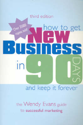 How to Get New Business in 90 Days by Wendy Evans image