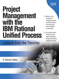Project Management with the IBM Rational Unified Process by R. Dennis Gibbs image