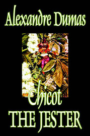 Chicot the Jester by Alexandre Dumas, Fiction, Literary by Alexandre Dumas image
