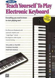 Teach Yourself to Play Electronic Keyboard by Willard A Palmer
