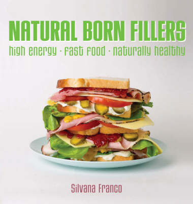 Natural Born Fillers by Silvana Franco