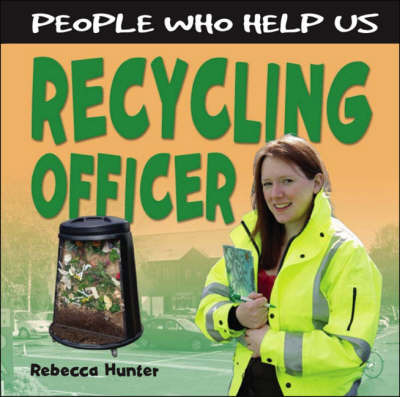 Recycling Officer by Rebecca Hunter