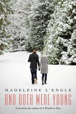 And Both Were Young and Both Were Young by .Madeleine L'Engle