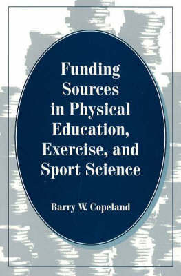 Funding Sources in Physical Education, Exercise & Sport Science by Barry W. Copeland image
