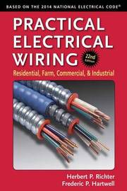 Practical Electrical Wiring by Herbert P Richter