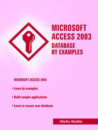 Microsoft Access 2003 Database by Examples by Sheila Ababio