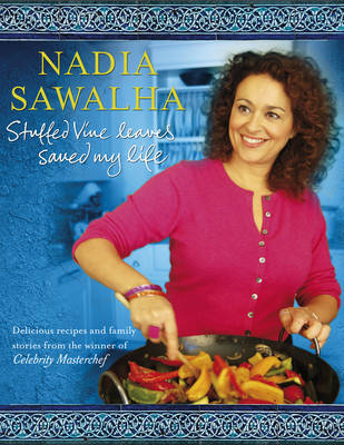 Stuffed Vine Leaves Saved My Life by Nadia Sawalha