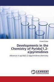 Developments in the Chemistry of Pyrido[1,2-A]pyrimidines by Elattar Khaled
