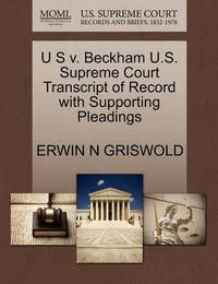 U S V. Beckham U.S. Supreme Court Transcript of Record with Supporting Pleadings by Erwin N. Griswold