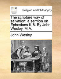 The Scripture Way of Salvation by John Wesley