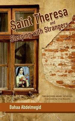 Saint Theresa and Sleeping with Strangers by Bahaa Abdel Meguid image