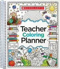 Teacher Coloring Planner by Scholastic Teaching Resources