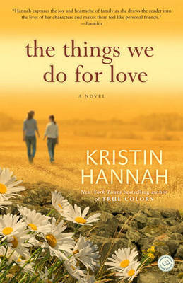 The Things We Do for Love by Kristin Hannah image