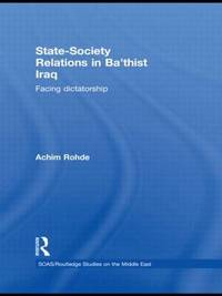 State-Society Relations in Ba'thist Iraq by Achim Rohde image