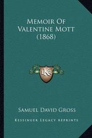 Memoir of Valentine Mott (1868) by Samuel David Gross