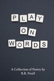 Play on Words by R R Noall