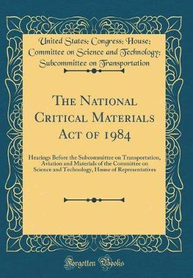 The National Critical Materials Act of 1984 by United States Transportation