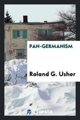 Pan-Germanism by Roland G Usher image
