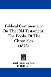 Biblical Commentary On The Old Testament: The Books Of The Chronicles (1872) by Carl Friedrich Keil image