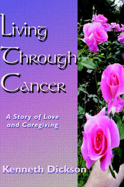 Living Through Cancer by Kenneth Dickson image