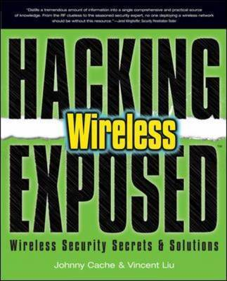 Hacking Exposed Wireless: Wireless Security Secrets and Solutions by John Bock