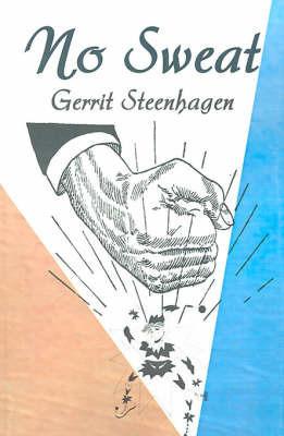 No Sweat by Gerrit Steenhagen