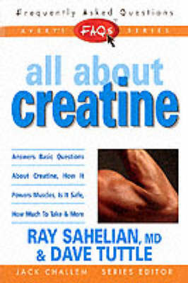 All About Creatine by Ray Sahelian