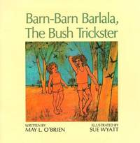 Barn-Barn Barlala, the Bush Trickster by May L. O'Brien image