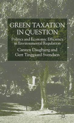 Green Taxation in Question by Carsten Daugbjerg