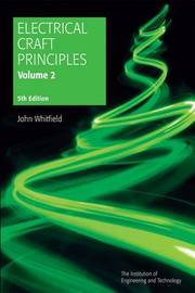 Electrical Craft Principles: Volume 2 by John Whitfield
