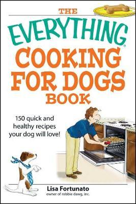 The Everything Cooking for Dogs Book by Lisa Fortunato image