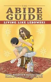 The Abide Guide by Oliver Benjamin