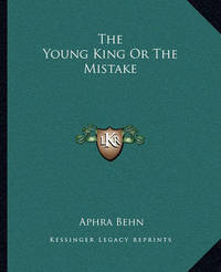 The Young King or the Mistake by Aphra Behn