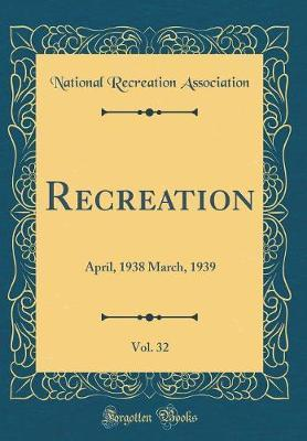 Recreation, Vol. 32 by National Recreation Association