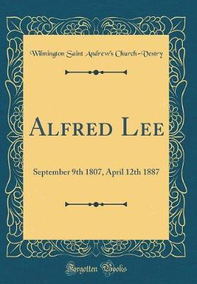 Alfred Lee by Wilmington Saint Andrew Church-Vestry