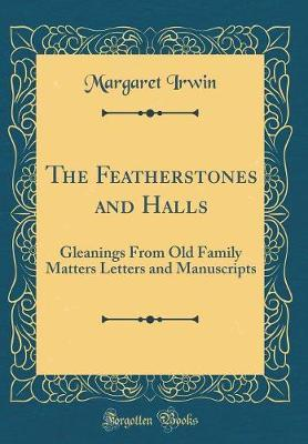 The Featherstones and Halls by Margaret Irwin