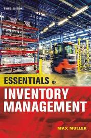 Essentials Of Inventory Management [Third Edition] by Max Muller
