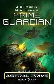 Prime Guardian by J S Morin